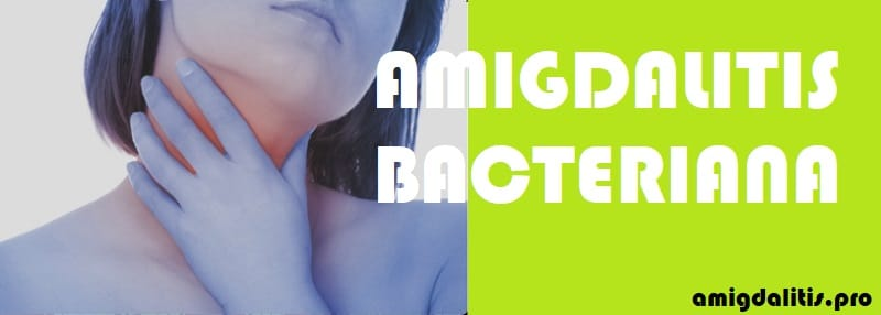 tratar amigdalitis bacteriana